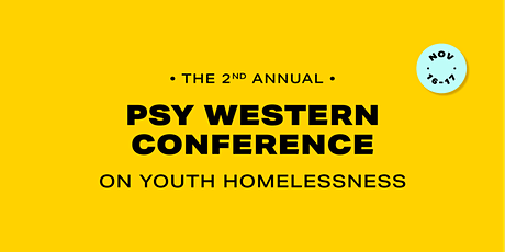 PSY's 2nd Annual Western Conference Youth Homelessness tickets