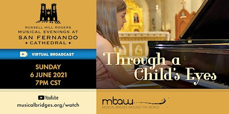 Through a Child's Eyes | Musical Evenings at SF Cathedral (Online) tickets