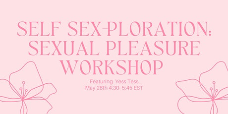 Self Sex-ploration: Sexual Pleasure Workshop with Yess Tess tickets