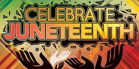 "JUNETEENTH CELEBRATION - ""WHY IT MATTERS"" tickets"