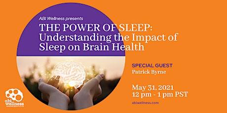 THE POWER OF SLEEP: Understanding the Impact of Sleep on Brain Health tickets