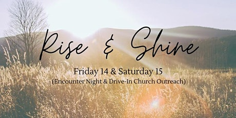Rise and Shine Encounter Night tickets