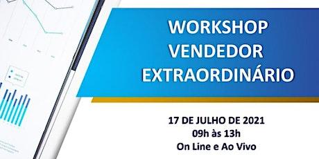 Workshop VENDEDOR EXTRAORDINÁRIO ingressos