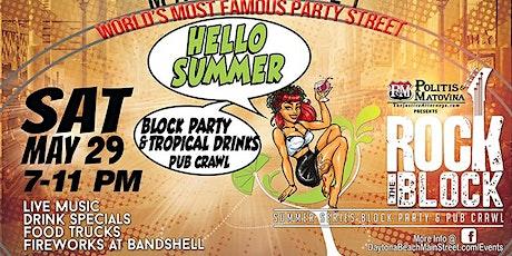 Rock The Block  Summer Series - Hello Summer Tropical Drink Pub Crawl tickets