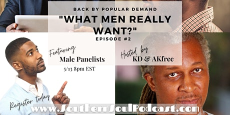 """""""What Men Really Want"""" - Part 2, Back by Popular Demand! tickets"""