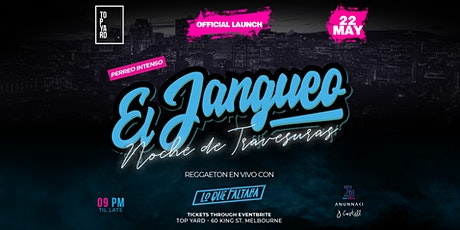 El Jangueo - Perreo Intenso feat. Lo Que Faltaba - Live Reggaeton Show tickets
