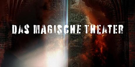 Das Magische Theater Tickets