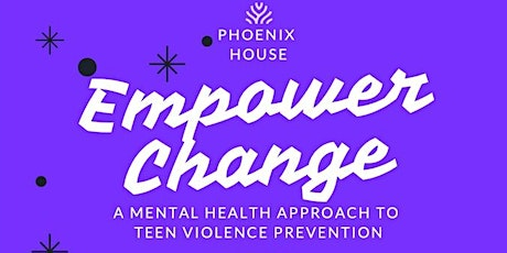 Empower Change - A Mental Health Approach to Teen Violence Prevention tickets