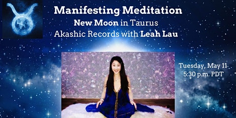 Manifesting Meditation: New Moon in Taurus Akashic Records with Leah Lau tickets