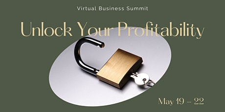 Unlock Your Profitability! Virtual Business Summit tickets