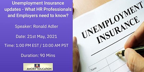 Unemployment Insurance updates - What HR's and Employers need to know? tickets