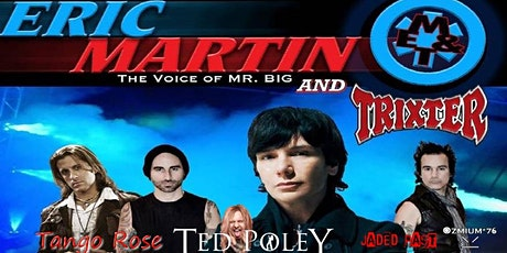 MR BIG's Eric Martin with TRIXTER, TED POLEY, JADED PAST, TANGO ROSE..more tickets