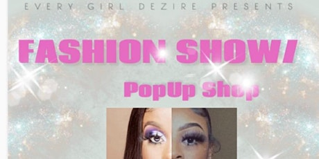 Every Girl Dezire Fashion Pop Up Shop /Fashion Show tickets