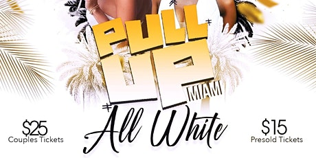 PullUp Miami  All White // Memorial Weekend tickets
