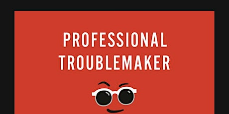 Nour!shing Book Discussions: Professional Troublemaker tickets