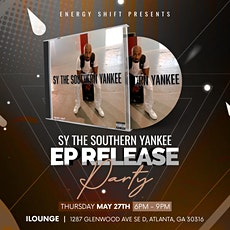 Energy Shift Presents: SY the Southern Yankee EP Release Party tickets