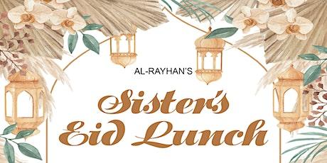 Al-Rayhan's Sister's  Eid Lunch tickets
