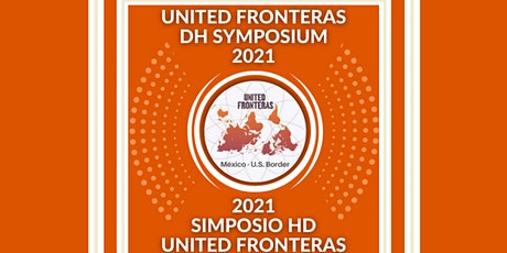United Fronteras Symposium: Digital Humanities in the Mexico-US Border Tickets