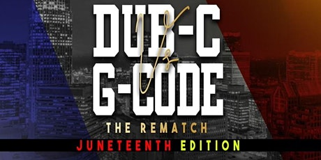 Dub -C vs G-code: The Rematch Juneteenth Edition tickets