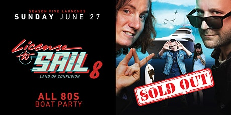 License To Sail 8 - 80's Boat Party tickets