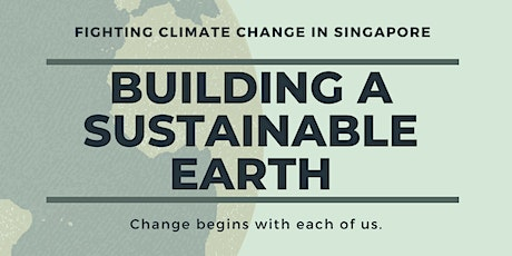 Building a sustainable Earth - Fighting Climate Change in Singapore - tickets
