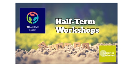 FabLab Exeter Summer Half Term (Online or inside the FabLab)8-15yrs tickets