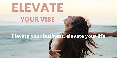 FREE 1-DAY LIVE ELEVATE VIRTUAL EVENT! tickets
