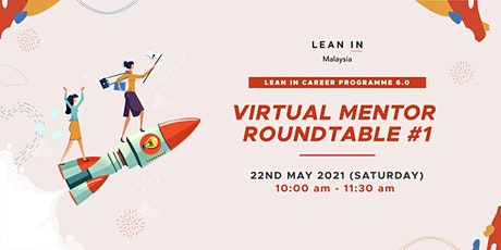 Lean In Career Programme - Virtual Mentor's Roundtable tickets