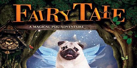 Fairy Tale - A Magical Pug Adventure! tickets