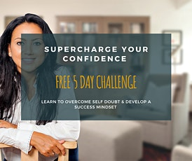 Supercharge Your Confidence - FREE 5 Day Challenge tickets