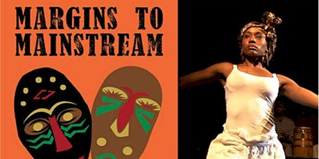 VIRTUAL SCREENING – Margins to Mainstream: The Story of Black Theatre tickets
