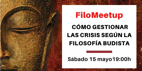 FiloMeetup: Cómo gestionar las crisis según la filosofía budista entradas