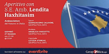 Aperitivo con l'Ambasciatore del Kosovo in Italia, S.E. Lendita Haxhitasim Tickets