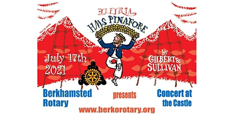 Rotary Concert at The Castle 2021 - HMS Pinafore tickets
