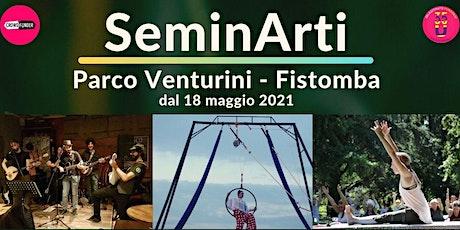 SeminArti al Parco Venturini -  Fistomba biglietti