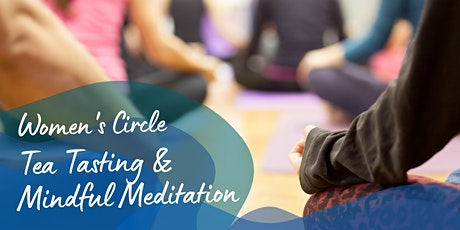 Women's Circle Tea Tasting & Mindful Meditation tickets