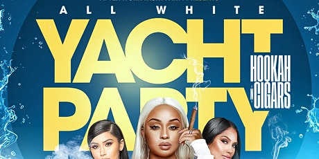 ALL WHITE YACHT PARTY  { HOOKAH -N- CIGARS } tickets
