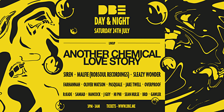 DBE: Day&Night Party / Another Chemical Love Story (UK Debut) billets