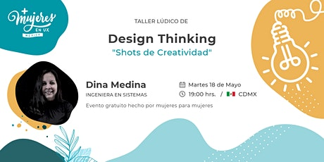 "Taller lúdico de Design Thinking ""Shots de  Creatividad"" boletos"