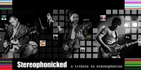 Stereophonicked - A Tribute To The Music Of The Stereophonics tickets