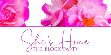 She's Home: The Block Party tickets