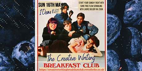 The Creative Writing Breakfast Club Sunday 16th May 2021 tickets