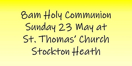 8am Holy Communion on Sunday 23 May tickets