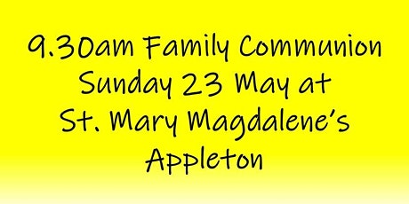 9.30am Family Communion on Sunday 23 May tickets