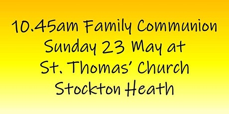10.45am Family Communion on Sunday 23 May tickets