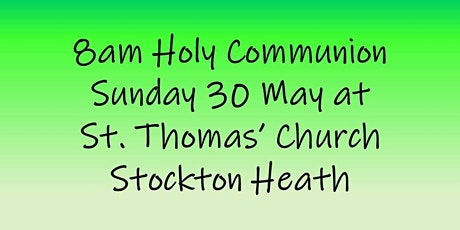 8am Holy Communion on Sunday 30 May tickets
