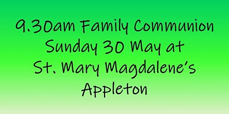 9.30am Family Communion on Sunday 30 May tickets