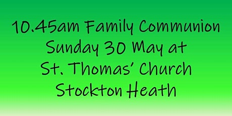 10.45am Family Communion on Sunday 30 May tickets