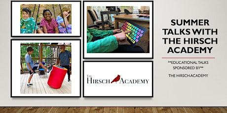 Summer Educational Talks Sponsored by Hirsch Academy tickets