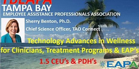 Technology Advances in Wellness  for Clinicians, Treatment Programs & EAP's tickets